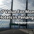 top 7 value for money hotel in penang