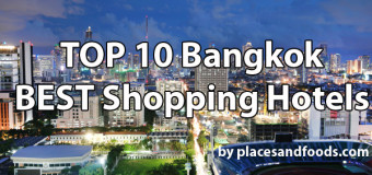 Top 10 Bangkok Best Shopping Hotels