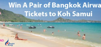 Win A Pair of Bangkok Airways Tickets to Koh Samui MyThai Club Contest 2015