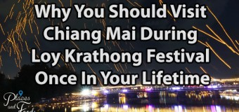 Why You Should Visit Chiang Mai During Loy Krathong Festival Once In Your Lifetime