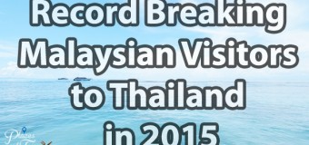 Record Breaking Malaysian Visitors to Thailand in 2015