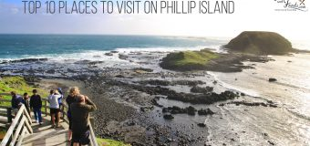 Top 10 Places To Visit on Phillip Island