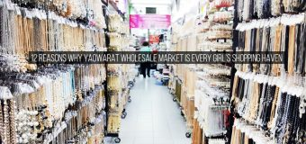 12 Reasons Why Yaowarat Wholesale Market is Every Girl's Shopping Haven