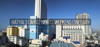 Hatyai 3 Days 2 Nights Weekend Itinerary