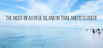 The Most Beautiful Island in Thailand Is Closed!