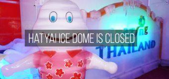 Hatyai Ice Dome Is Closed!