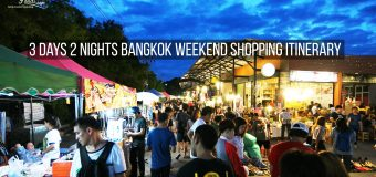3 Days 2 Nights Bangkok Weekend Shopping Itinerary