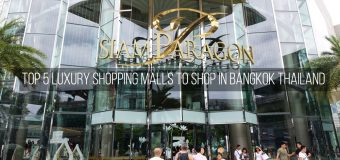 Top 5 Luxury Shopping Malls to Shop in Bangkok Thailand