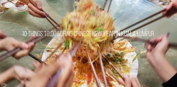 10 Things To Do during Chinese New Year in Kuala Lumpur