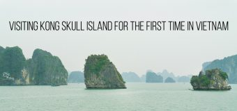 Visiting Kong Skull Island For The First Time in Vietnam