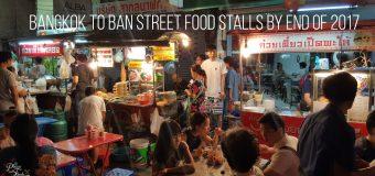 Bangkok to Ban Street Food Stalls by end of 2017