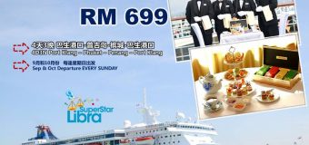 4D 3N Superstar Libra Cruise Port Klang-Phuket-Penang from RM 699 Only