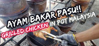 Ayam Bakar Pasu Klasik Cheras | Grilled Chicken in Pot Malaysia