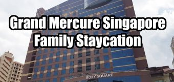 Family Staycation at Grand Mercure Roxy Katong Singapore