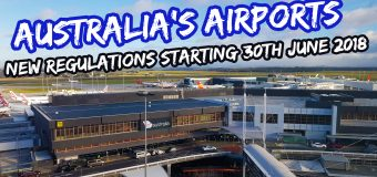 Australia's Airports New Regulations Starting 30th June 2018