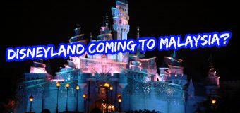 Disneyland Coming To Malaysia?