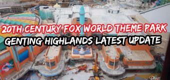 20th Century Fox World Theme Park Genting Highlands Latest Update 2018