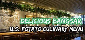 Delicious Bangsar Village US Potato Culinary Menu