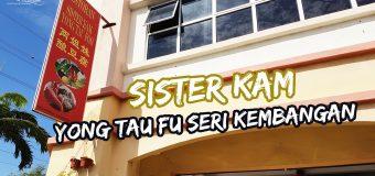 Restoran Sister Kam Yong Tau Fu Seri Kembangan