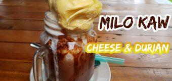 Milo Kaw with Cheese and Durian at Cheese Banjir Desa Pandan