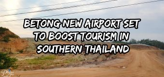 Betong New Airport Set To Boost Tourism in Southern Thailand