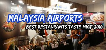 Malaysia Airports Best Restaurants Taste MIGF 2018