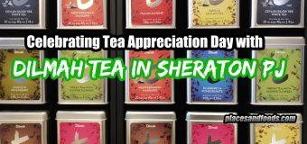 Celebrating Tea Appreciation Day with Dilmah Tea at Sheraton PJ