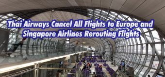 Thai Airways Cancel All Flights to Europe and Singapore Airlines Rerouting Flights