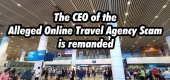 The CEO of the Alleged Online Travel Agency Scam is remanded