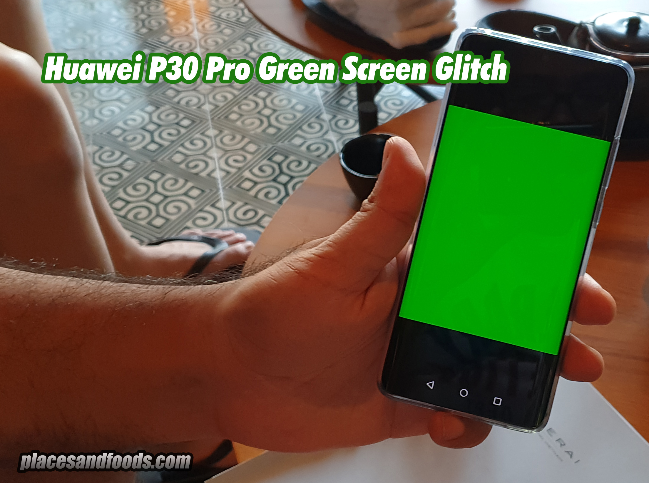 Huawei P30 Pro Green Screen Glitch