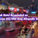 Bangkok Hotel Responded on Malaysian US$7000 Ring Allegedly Stolen