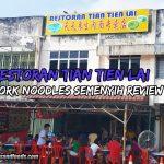 Restoran Tian Tien Lai Pork Noodles Semenyih Review