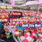 Blokganza Dream Christmas and Dream Vending Town at Quill City Mall KL