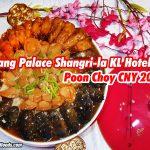 Shang Palace Shangrila KL CNY Poon Choy