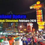 Thailand Update Bangkok Chinatown February 2020