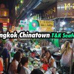 Bangkok Chinatown T&K Seafood