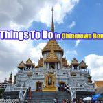 10 Things To Do in Chinatown Bangkok