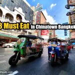 18 Must eat in Chinatown Bangkok