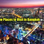 8 New Places To Visit in Bangkok in 2020