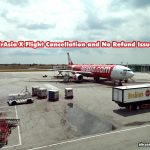 AirAsia X Flight Cancellation and No Refund Issue