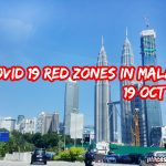 26 COVID 19 Red Zones in Malaysia on 19 October 2020